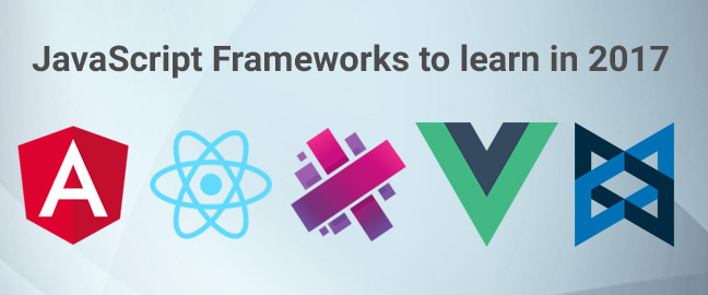 5 JavaScript Frameworks to learn in 2017