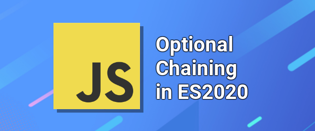 Optional Chaining in JavaScript ES2020