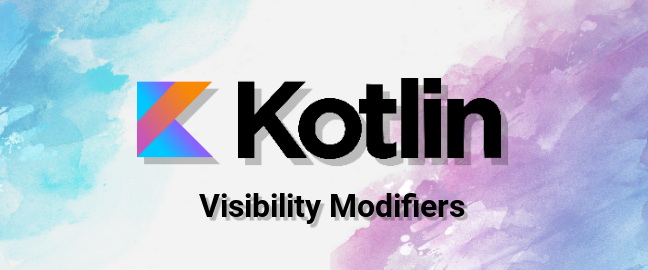 Visibility Modifiers in Kotlin