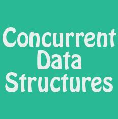 Concurrent Data Structures