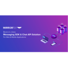 Mirrorfly - Chat API and Messaging SDK Mobile Marketing and Push Notifications App